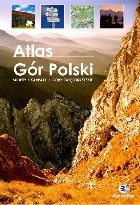 Okładka książki Atlas Gór Polski. Sudety-Karpaty-Góry Świętokrzyskie