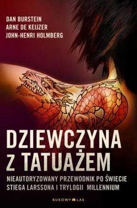 Okładka książki Dziewczyna z tatuażem. Nieautoryzowany przewodnik po świecie Stiega Larssona i trylogii Millennium