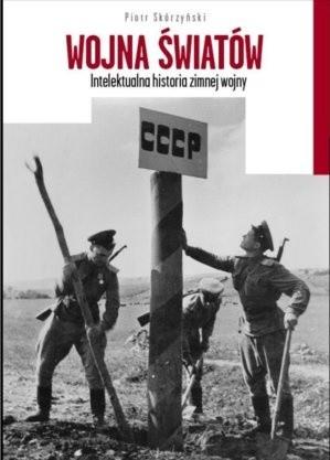 Okładka książki Wojna światów Intelektualna historia zimnej wojny