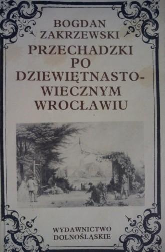 Okładka książki Przechadzki po dziewiętnastowiecznym Wrocławiu