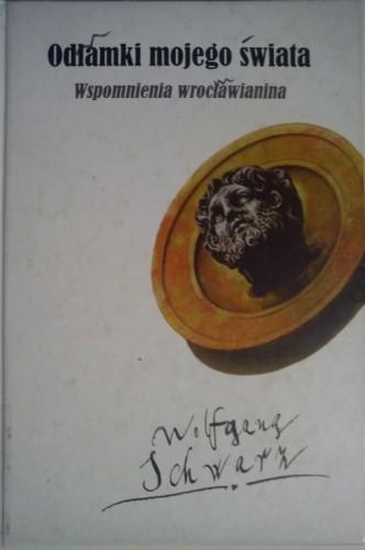 Okładka książki Odłamki mojego świata. Wspomnienia wrocławianina