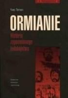 Ormianie. Historia zapomnianego ludobójstwa