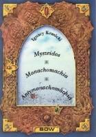 Myszeidos. Monachomachia. Antymonachomachia