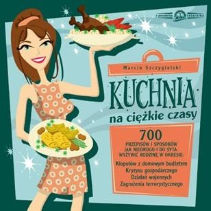 Okładka książki Kuchnia na ciężkie czasy
