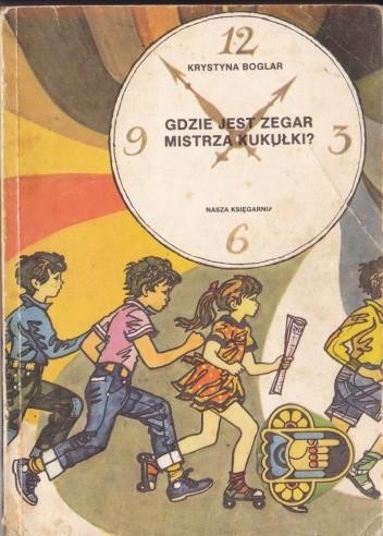 Okładka książki Gdzie jest zegar mistrza Kukułki