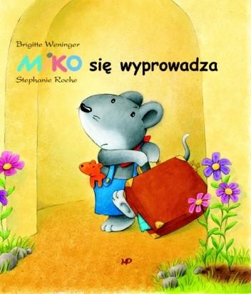 Okładka książki Miko się wyprowadza