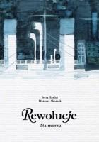 Rewolucje #06: Na morzu