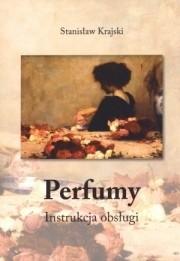 Okładka książki Perfumy. Instrukcja obsługi