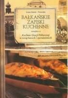 Bałkańskie Zapiski Kuchenne. Książka 2. Kuchnia Grecji Północnej w recepturach i opowieściach