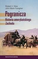 Okładka książki Pogranicza. Historia amerykańskiego Zachodu