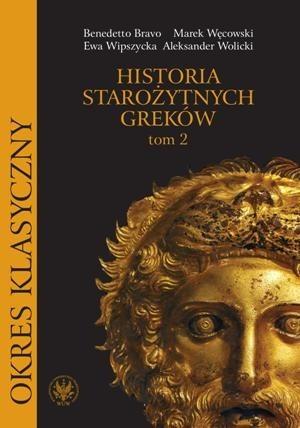 Okładka książki Historia starożytnych Greków. Tom II: Okres klasyczny