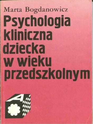 Okładka książki Psychologia kliniczna dziecka w wieku przedszkolnym