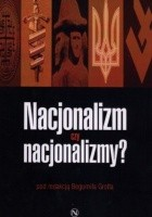 Nacjonalizm czy nacjonalizmy? Funkcja wartości chrześcijańskich, świeckich i neopogańskich w kształtowaniu idei nacjonalistycznych