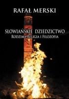Słowiańskie dziedzictwo. Rodzima religia i filozofia