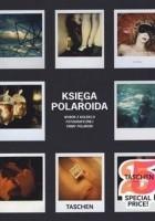Księga Polaroida. Wybór z kolekcji fotograficznej firmy Polaroid