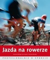 Okładka książki Jazda na rowerze. Profesjonalnie o sporcie