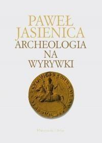 Okładka książki Archeologia na wyrywki