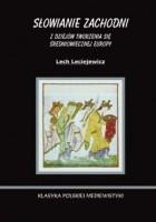 Słowianie Zachodni. Z dziejów tworzenia się średniowiecznej Europy