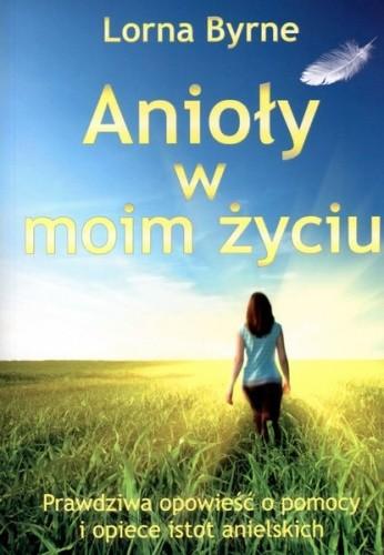 Okładka książki Anioły w moim życiu. Prawdziwa opowieść o pomocy i opiece istot anielskich