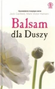 Okładka książki Balsam dla Duszy, czyli Opowieści otwierające serca i rozgrzewające ducha