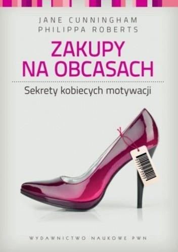 Okładka książki Zakupy na obcasach. Sekrety kobiecych motywacji