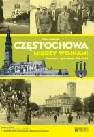 Okładka książki Częstochowa między wojnami. Opowieść o życiu miasta 1918-1939