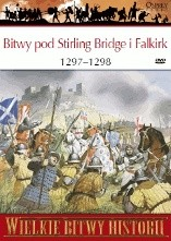 Okładka książki Bitwy pod Stirling Bridge i Falkirk 1297 - 1298. Bunt Williama Wallace'a