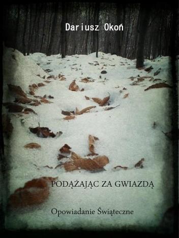 Okładka książki Podążając za Gwiazdą - Opowiadanie Świąteczne