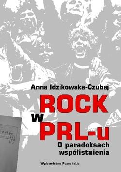 Okładka książki Rock w PRL-u. O paradoksach współistnienia