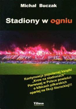 Okładka książki Stadiony w ogniu