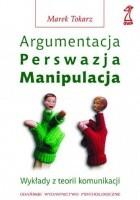 Argumentacja, perswazja, manipulacja