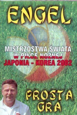 Okładka książki Prosta gra: Mistrzostwa świata w piłce nożnej 2002