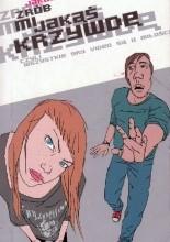 Okładka książki Zrób mi jakąś krzywdę... czyli wszystkie gry video są o miłości