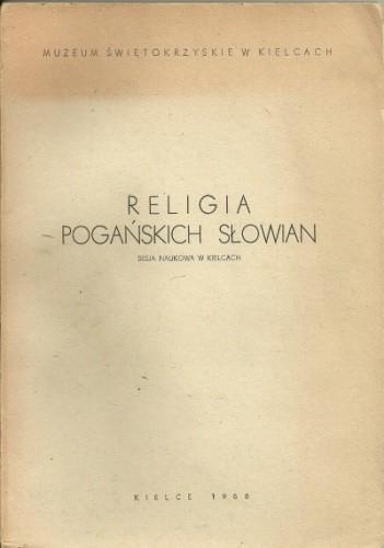 Okładka książki Religia pogańskich Słowian. Sesja naukowa w Kielcach