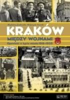 Kraków między wojnami. Opowieść o życiu miasta 1918-1939