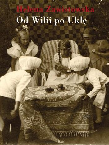 Okładka książki Od Wilii po Uklę. Niezapomniany czas letnich wakacji w Wilnie i na Wileńszczyźnie w latach dwudziestych i trzydziestych dwudziestego wieku