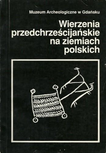 Okładka książki Wierzenia przedchrześcijańskie na ziemiach polskich