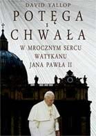 Okładka książki Potęga i chwała. W mrocznym sercu Watykanu Jana Pawła II