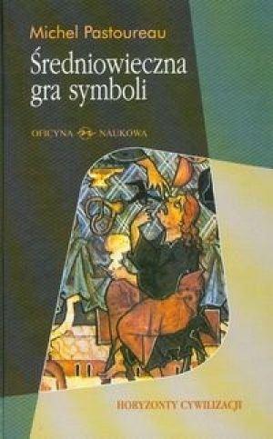 Okładka książki Średniowieczna gra symboli