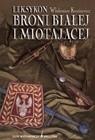 Okładka książki Leksykon broni białej i miotającej