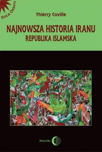 Okładka książki Najnowsza historia Iranu. Republika islamska