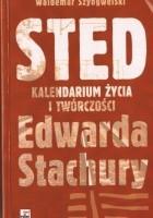 Sted. Kalendarium życia i twórczości Edwarda Stachury