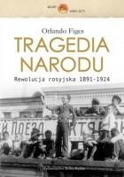 Tragedia narodu. Rewolucja rosyjska 1891-1924