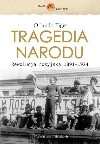 Okładka książki Tragedia narodu. Rewolucja rosyjska 1891-1924