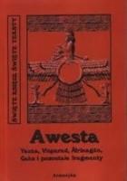 Awesta - Yasna, Visparad, Âfrînagân, Gâhs i pozostałe fragmenty