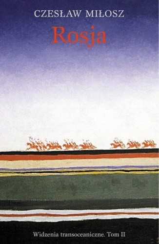Okładka książki Rosja. Widzenia transoceaniczne. Tom II