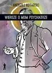 Okładka książki Wiersze o moim psychiatrze