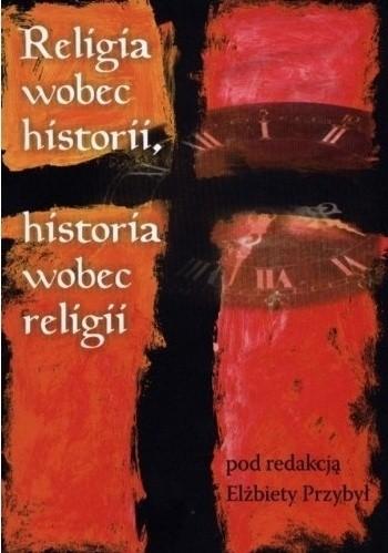 Okładka książki Religia wobec historii, historia wobec religii