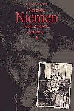 Okładka książki Czesław Niemen. Kiedy się dziwić przestanę...