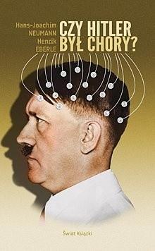 Okładka książki Czy Hitler był chory?